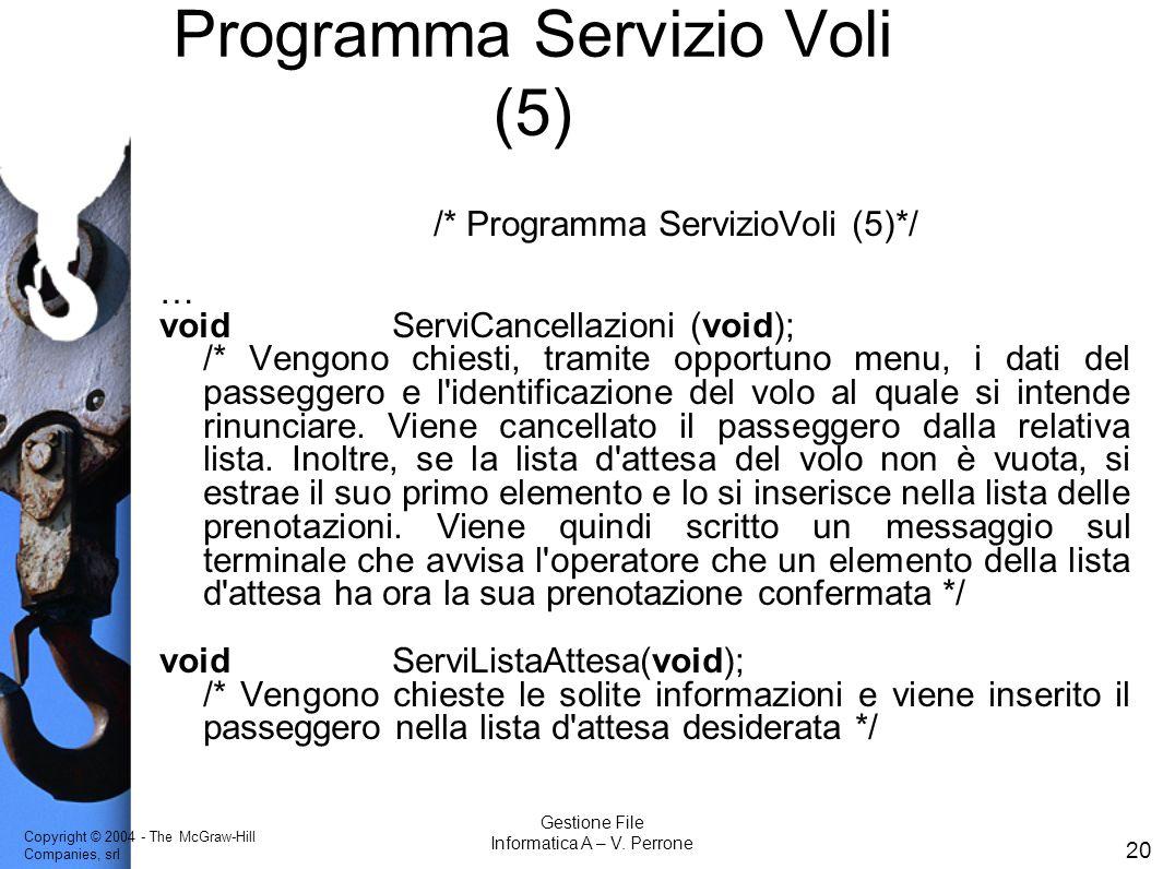 Copyright © 2004 - The McGraw-Hill Companies, srl 20 Gestione File Informatica A – V.