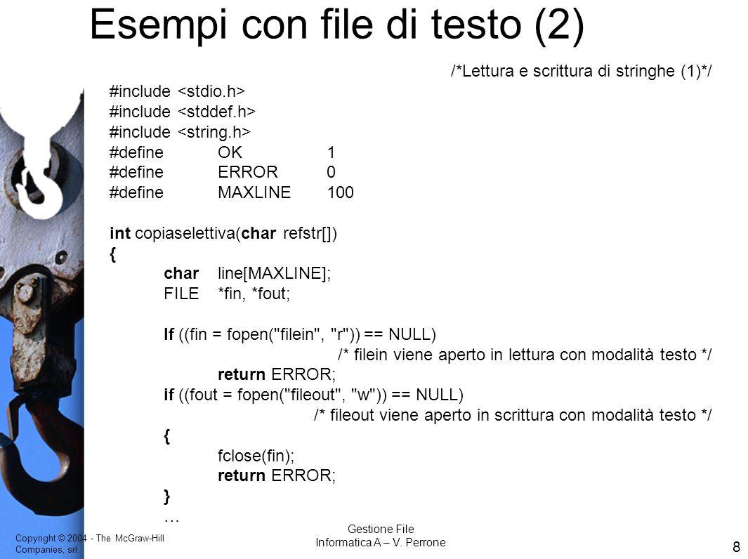 Copyright © 2004 - The McGraw-Hill Companies, srl 9 Gestione File Informatica A – V.