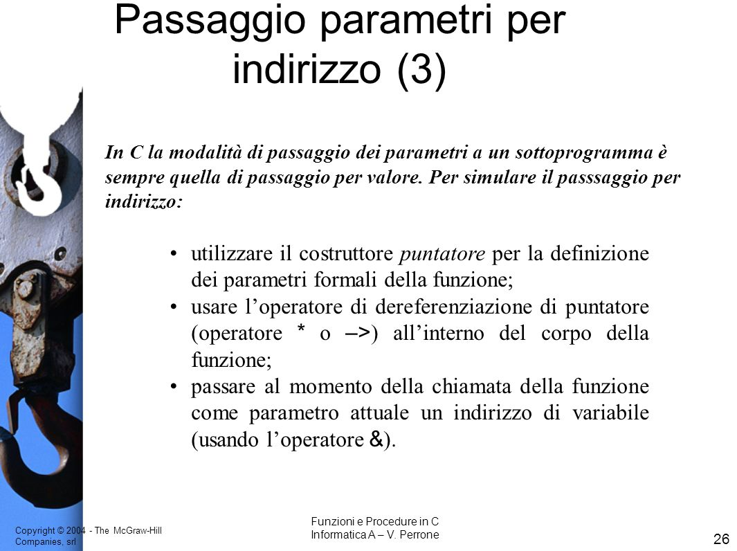Copyright © 2004 - The McGraw-Hill Companies, srl 26 Funzioni e Procedure in C Informatica A – V.