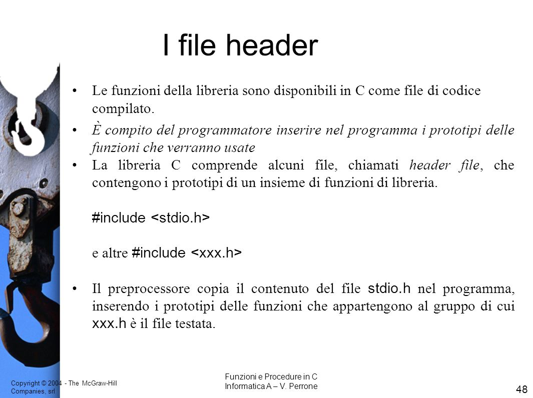 Copyright © 2004 - The McGraw-Hill Companies, srl 48 Funzioni e Procedure in C Informatica A – V.