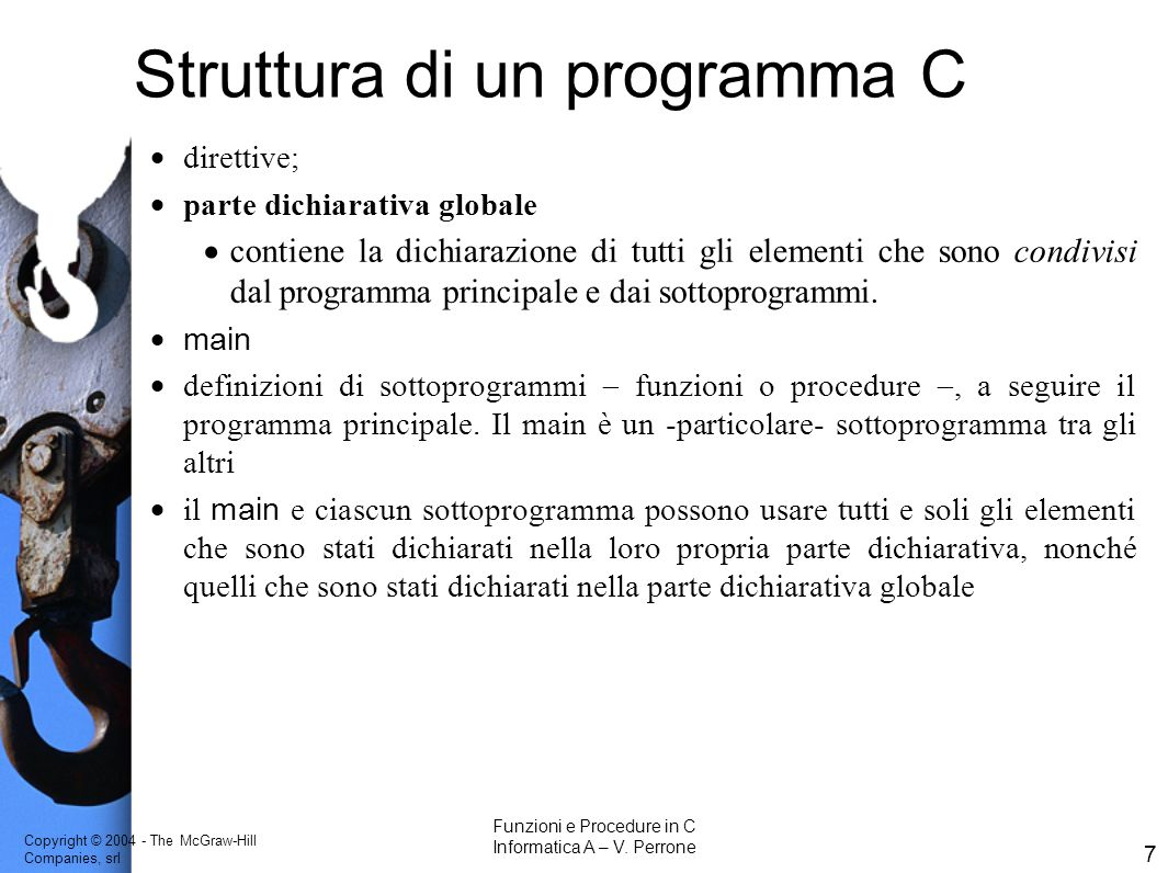 Copyright © 2004 - The McGraw-Hill Companies, srl 7 Funzioni e Procedure in C Informatica A – V.