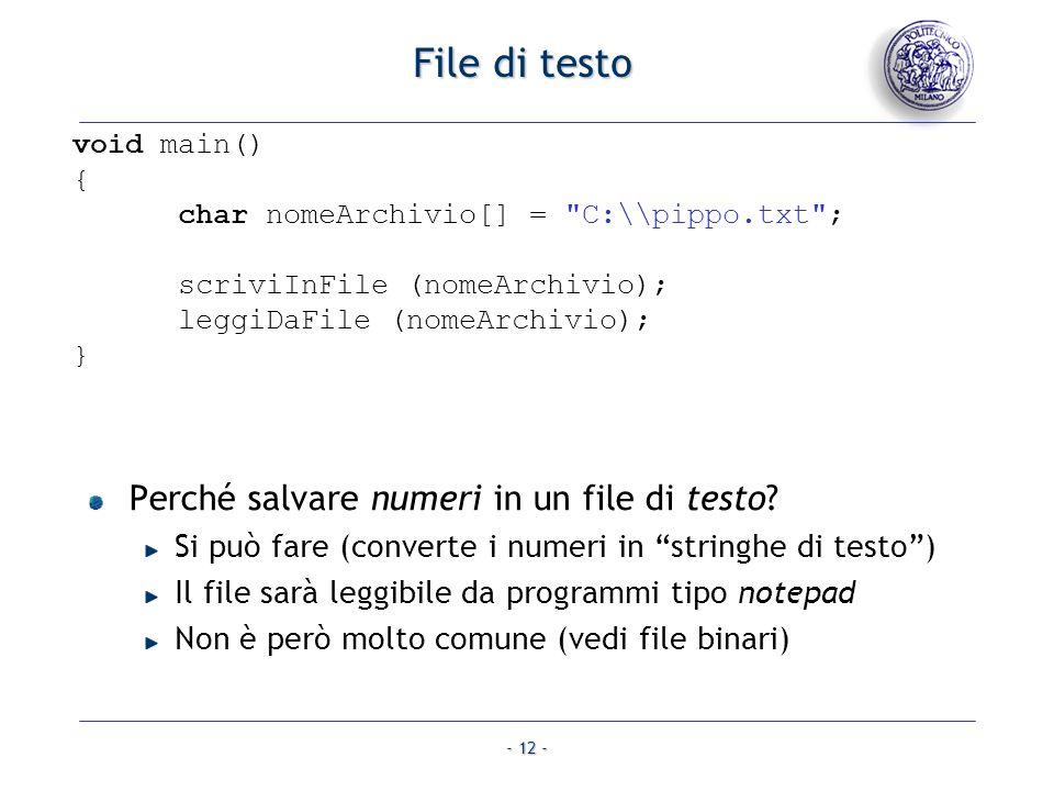 - 12 - File di testo void main() { char nomeArchivio[] =
