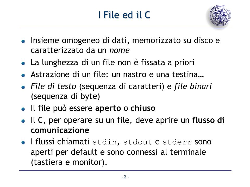 - 23 - archivio = fopen (nomeFile, rb ); fread (&rilev, sizeof(Rilevamento), 1, archivio); while (!feof(archivio)) { if (rilev.latitudine == latidCercata) { printf ( Latitudine: %u\n , rilev.latitudine); printf ( Longitudine: %u\n , rilev.longitudine); cont++; } fread (&rilev, sizeof(Rilevamento), 1, archivio); } fclose (archivio); return cont; } Archivio rilevamenti geografici