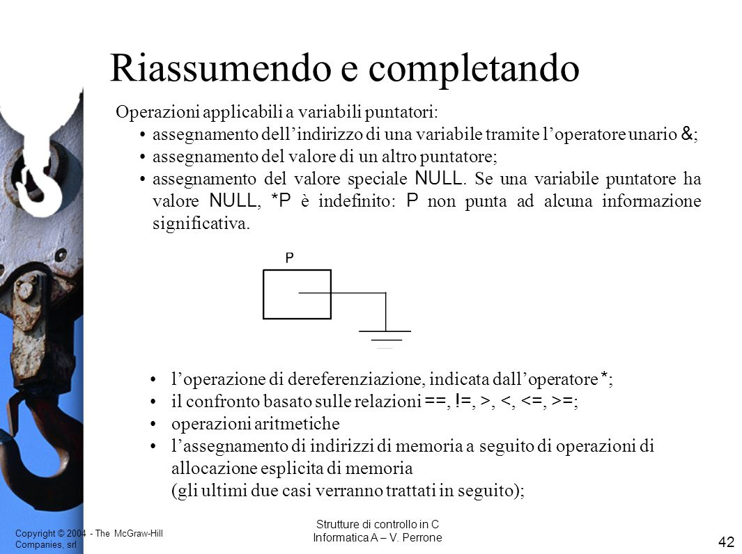 Copyright © The McGraw-Hill Companies, srl 42 Strutture di controllo in C Informatica A – V.