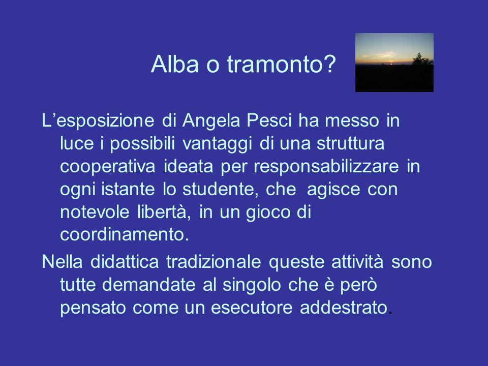 Alba o tramonto? Lesposizione di Angela Pesci ha messo in luce i possibili vantaggi di una struttura cooperativa ideata per responsabilizzare in ogni