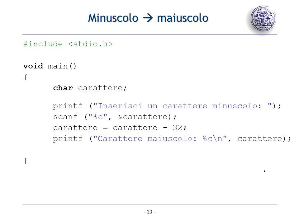 - 23 - Minuscolo maiuscolo #include void main() { char carattere; printf (