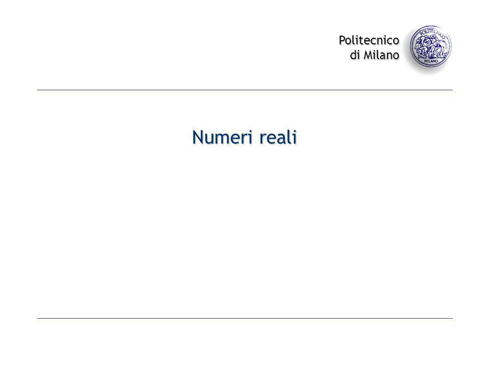 Politecnico di Milano Numeri reali