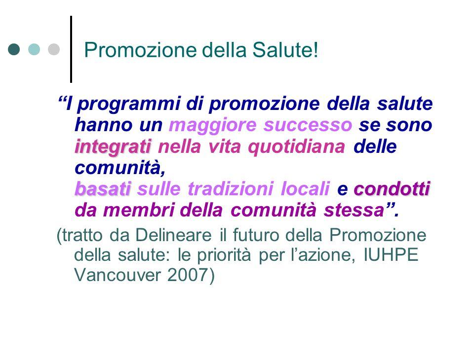 Promozione della Salute! integrati basaticondotti I programmi di promozione della salute hanno un maggiore successo se sono integrati nella vita quoti