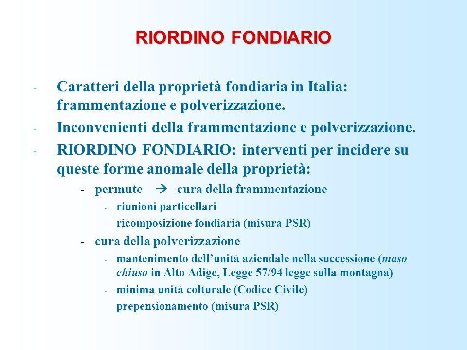 RIORDINO FONDIARIO - Caratteri della proprietà fondiaria in Italia: frammentazione e polverizzazione. - Inconvenienti della frammentazione e polverizz