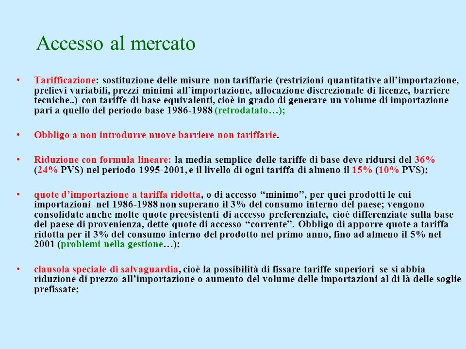 Tarifficazione: sostituzione delle misure non tariffarie (restrizioni quantitative allimportazione, prelievi variabili, prezzi minimi allimportazione,