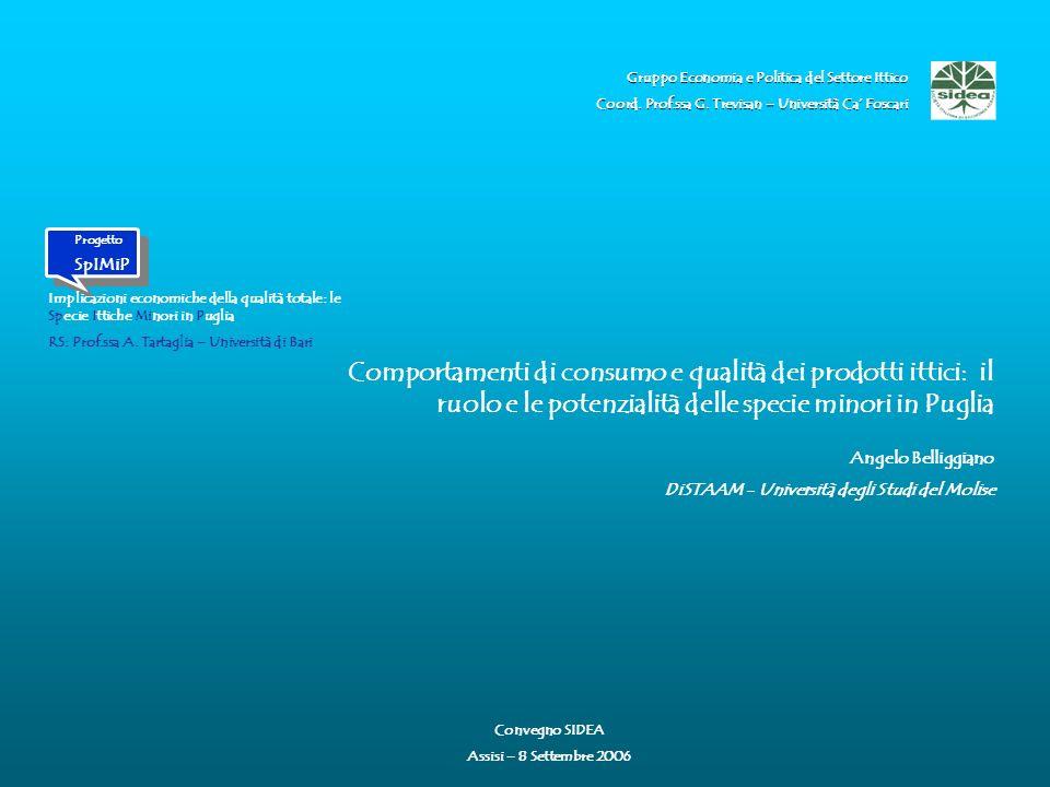 Progetto SpIMiP Implicazioni economiche della qualità totale: le Specie Ittiche Minori in Puglia RS: Prof.ssa A.