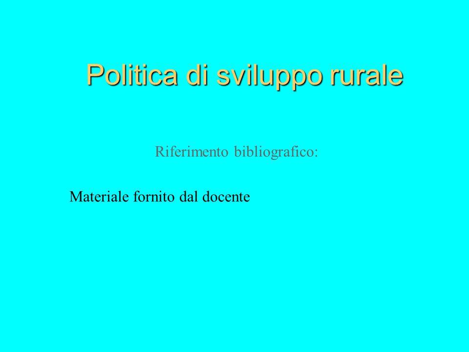 La normativa Il Regolamento cui a capo tutta la normativa di attuazione della politica di sviluppo rurale è il Regolamento (CE) n.