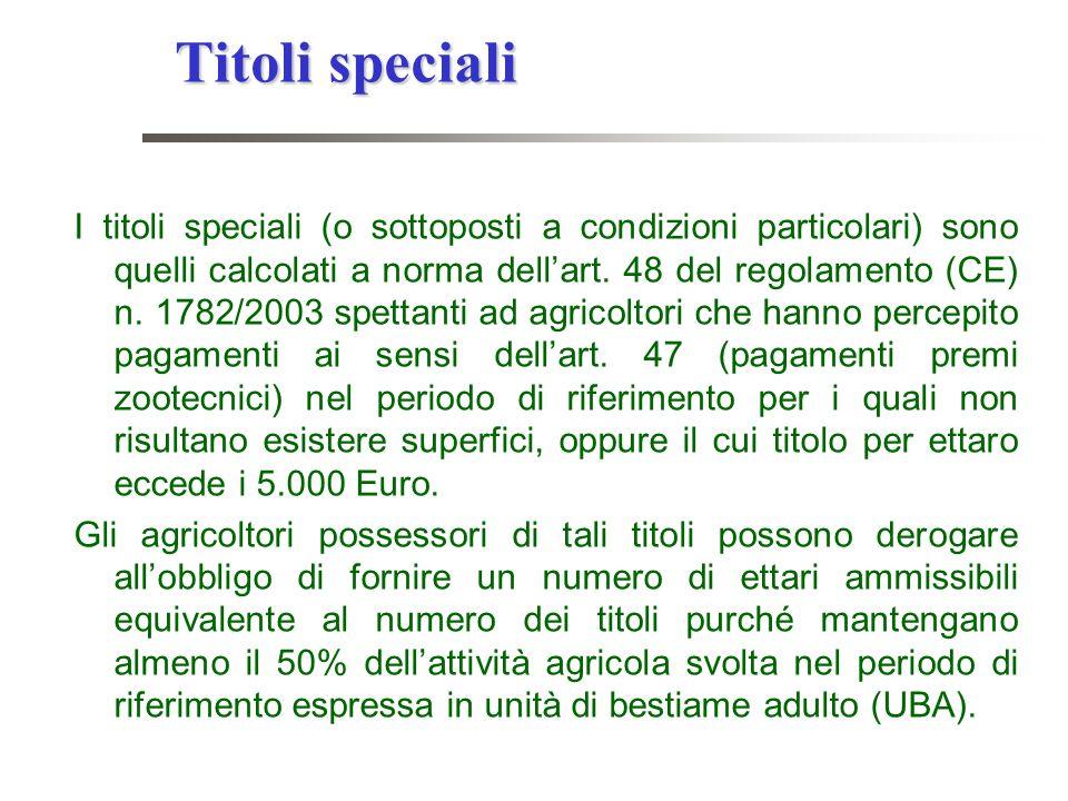 Titoli speciali I titoli speciali (o sottoposti a condizioni particolari) sono quelli calcolati a norma dellart. 48 del regolamento (CE) n. 1782/2003