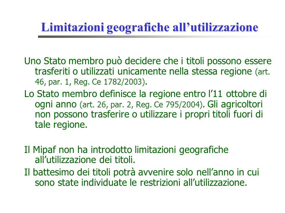 Uno Stato membro può decidere che i titoli possono essere trasferiti o utilizzati unicamente nella stessa regione (art. 46, par. 1, Reg. Ce 1782/2003)