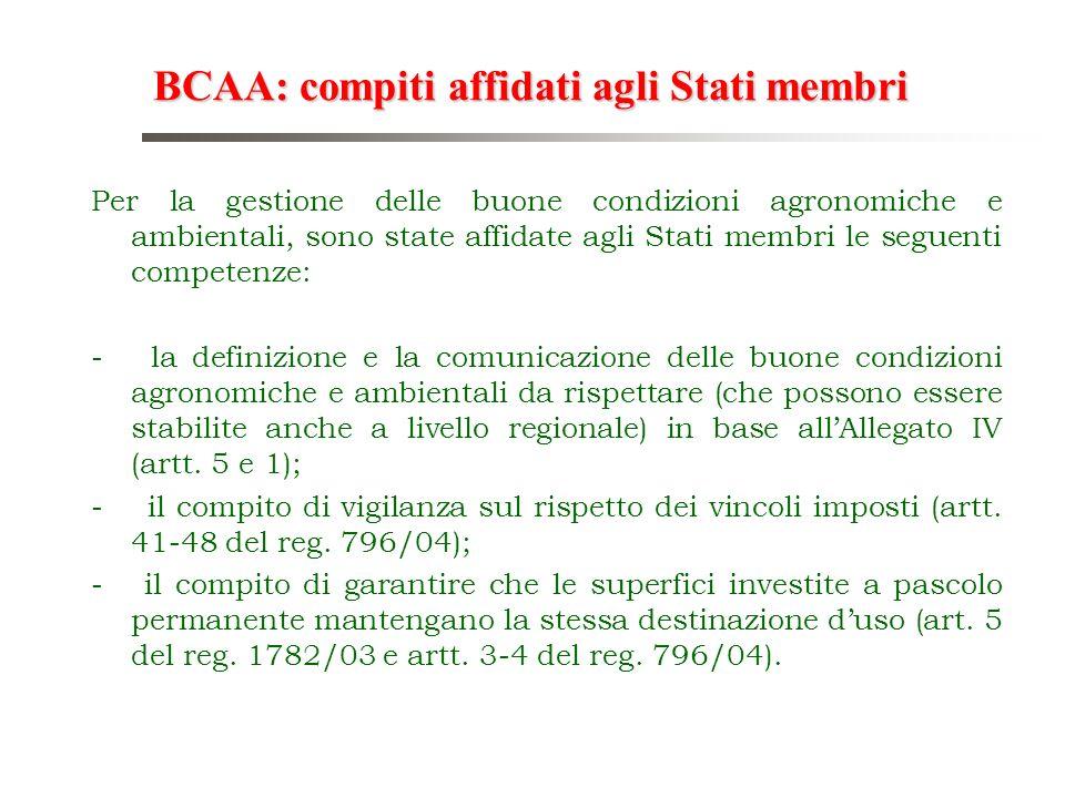 BCAA: compiti affidati agli Stati membri Per la gestione delle buone condizioni agronomiche e ambientali, sono state affidate agli Stati membri le seg