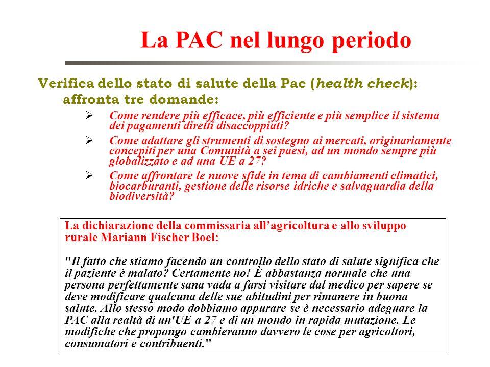 Verifica dello stato di salute della Pac ( health check ): affronta tre domande: Come rendere più efficace, più efficiente e più semplice il sistema d