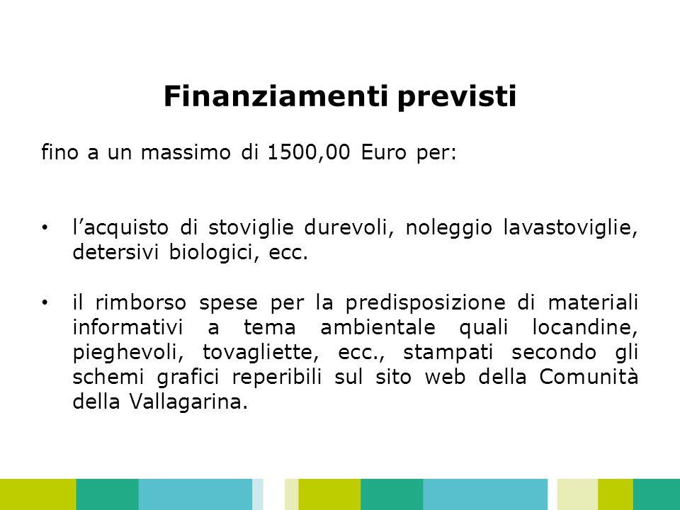 Finanziamenti previsti fino a un massimo di 1500,00 Euro per: lacquisto di stoviglie durevoli, noleggio lavastoviglie, detersivi biologici, ecc.