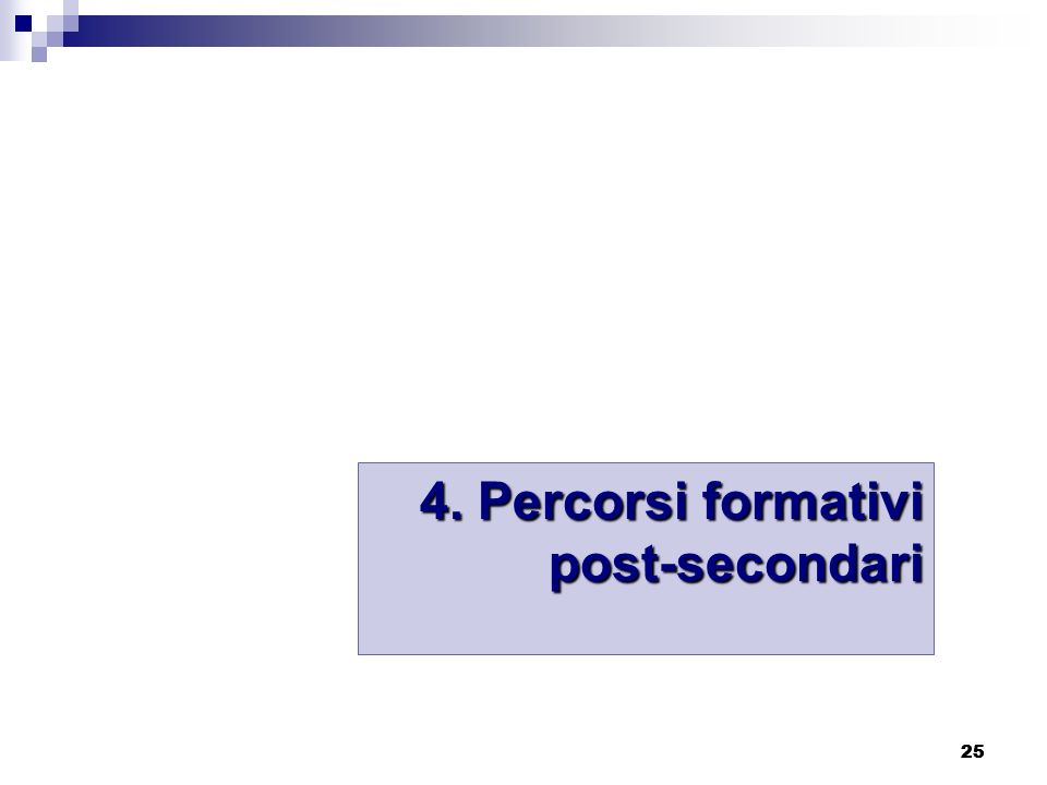 25 4. Percorsi formativi post-secondari