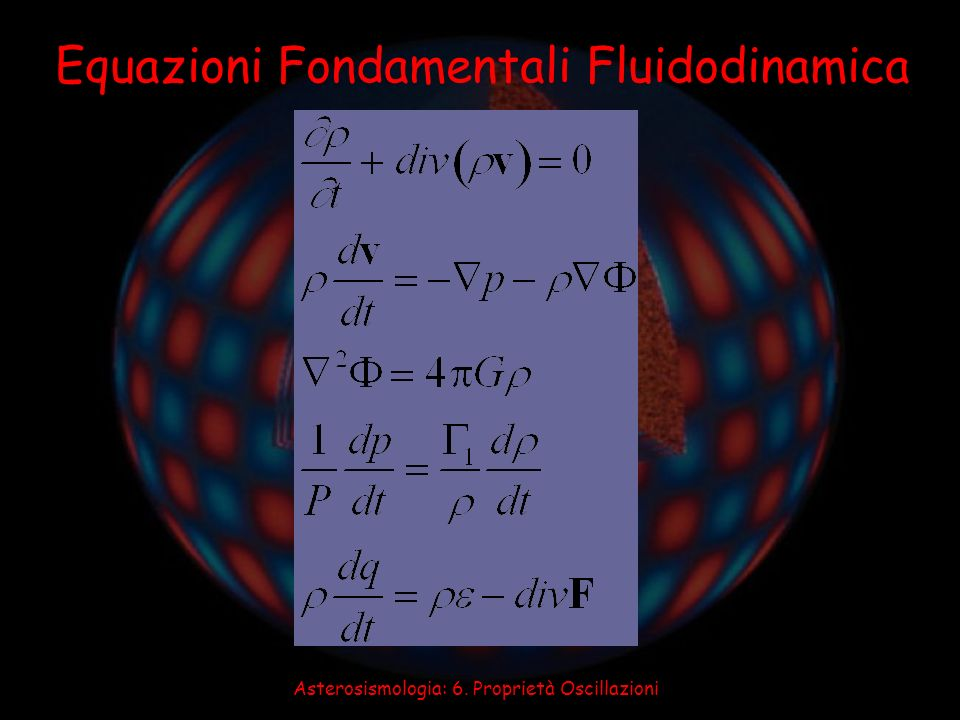 Asterosismologia: 6. Proprietà Oscillazioni Equazioni Fondamentali Fluidodinamica