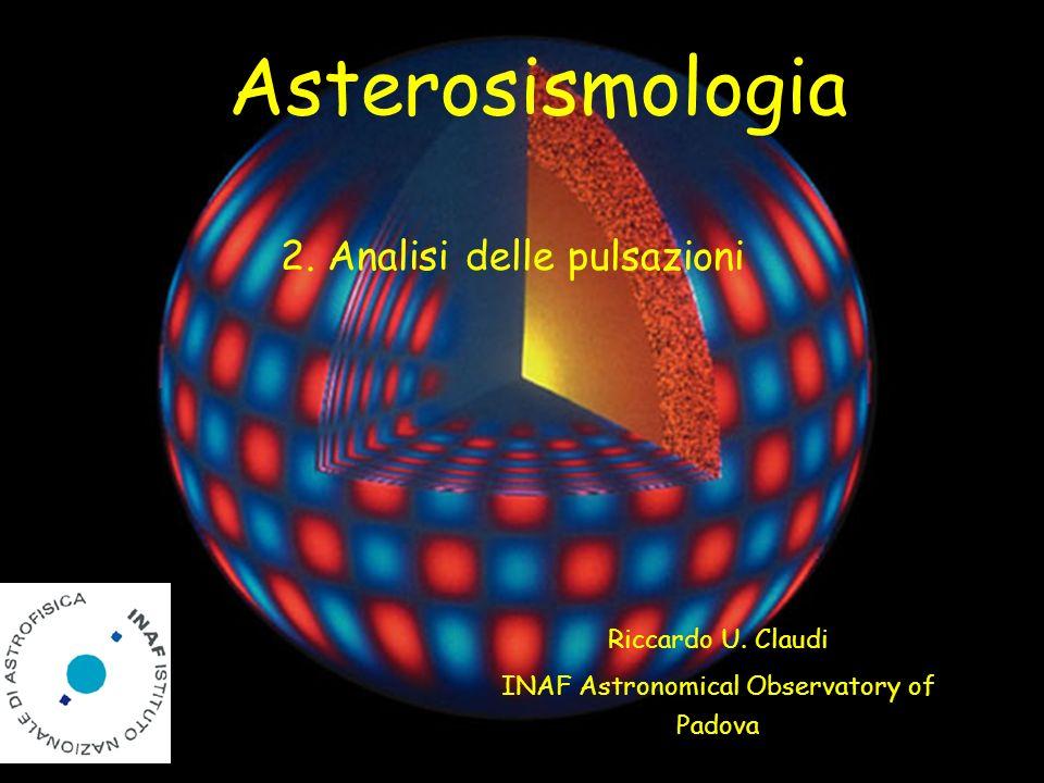 Asterosismologia: Introduzione OSSERVAZIONI ASTEROSISMOLOGICHE Consideriamo di voler osservare la pulsazione di una stella la cui ampiezza sia A.