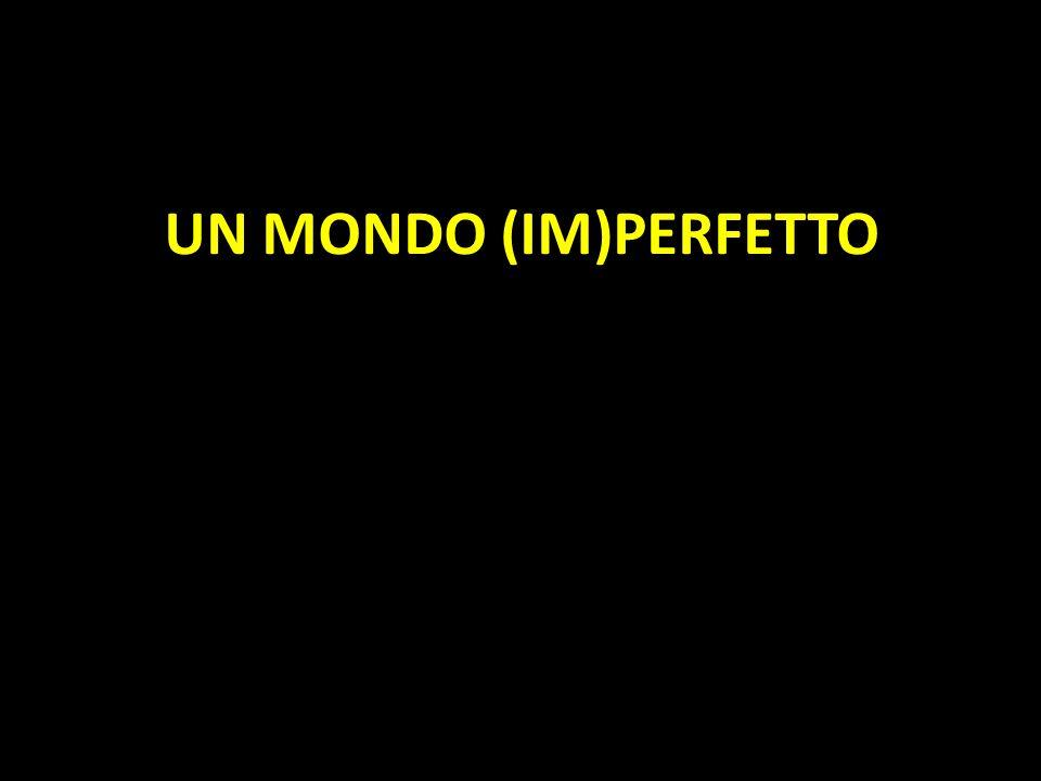 UN MONDO (IM)PERFETTO