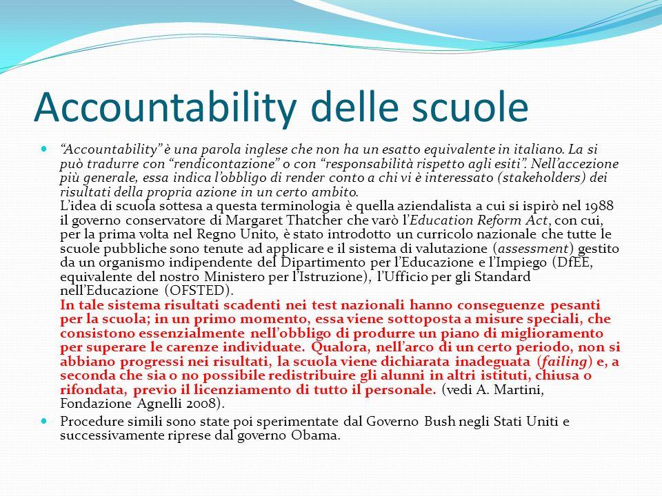 Accountability delle scuole Accountability è una parola inglese che non ha un esatto equivalente in italiano.
