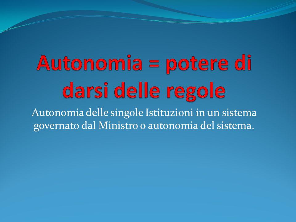 Autonomia delle singole Istituzioni in un sistema governato dal Ministro o autonomia del sistema.