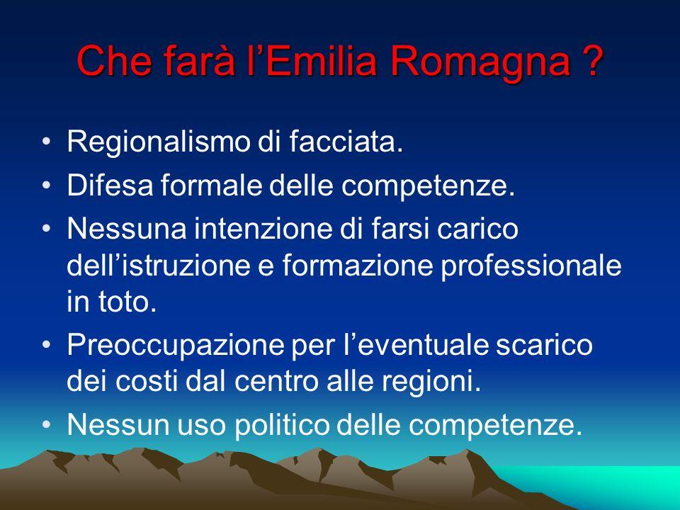 Che farà lEmilia Romagna . Regionalismo di facciata.