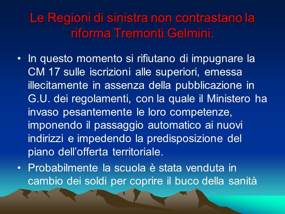 Le Regioni di sinistra non contrastano la riforma Tremonti Gelmini.