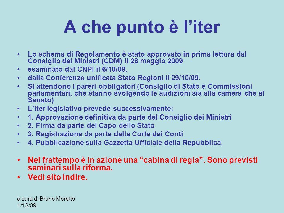 a cura di Bruno Moretto 1/12/09 A che punto è liter Lo schema di Regolamento è stato approvato in prima lettura dal Consiglio dei Ministri (CDM) il 28