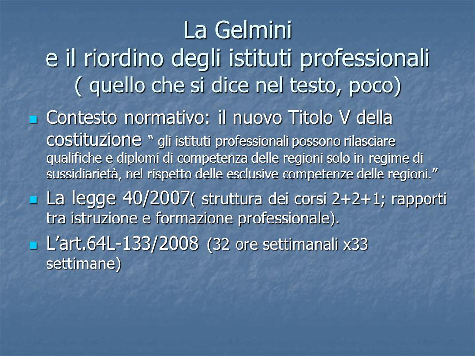 La Gelmini e il riordino degli istituti professionali ( quello che si dice nel testo, poco) Contesto normativo: il nuovo Titolo V della costituzione g