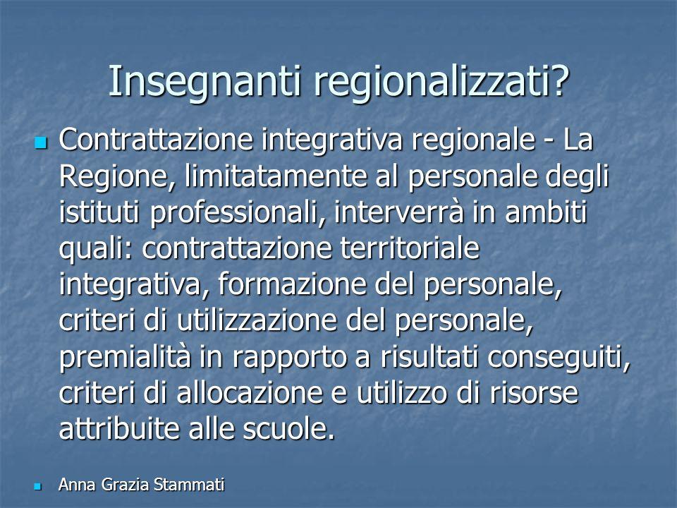 Insegnanti regionalizzati? Contrattazione integrativa regionale - La Regione, limitatamente al personale degli istituti professionali, interverrà in a