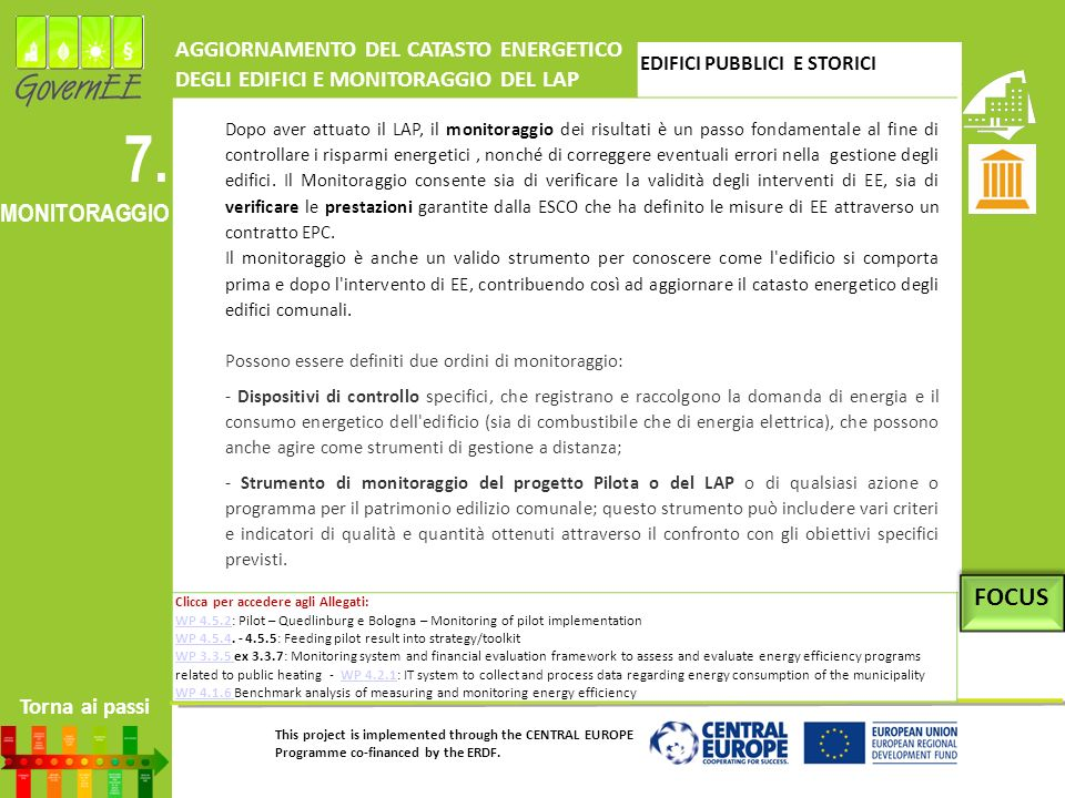 This project is implemented through the CENTRAL EUROPE Programme co-financed by the ERDF. 7. MONITORAGGIO AGGIORNAMENTO DEL CATASTO ENERGETICO DEGLI E