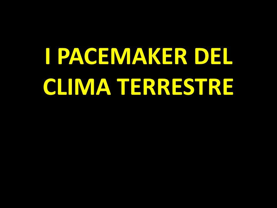 I PACEMAKER DEL CLIMA TERRESTRE
