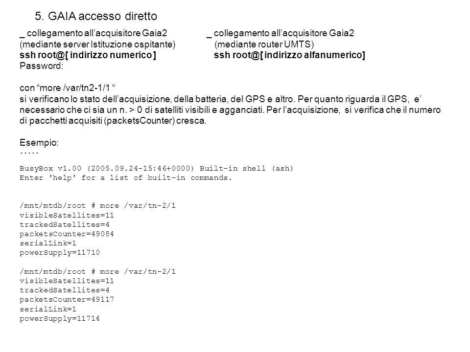 5. GAIA accesso diretto _ collegamento allacquisitore Gaia2 (mediante server Istituzione ospitante) (mediante router UMTS) ssh root@[ indirizzo numeri