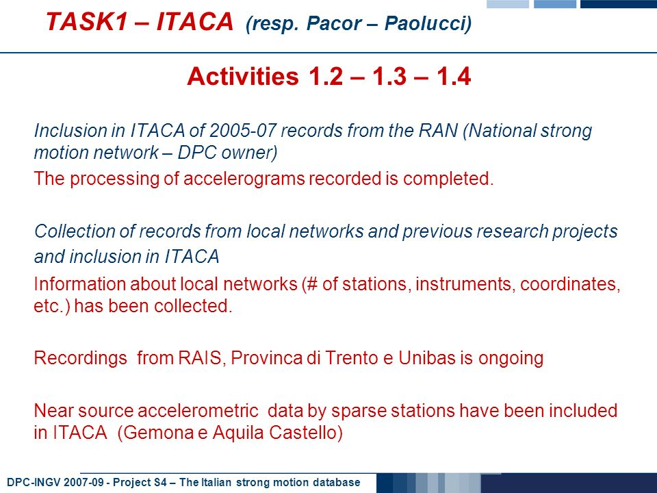 DPC-INGV 2007-09 - Project S4 – The Italian strong motion database TASK1 – ITACA (resp.
