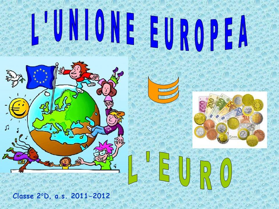 Eliminare gli ultimi intralci al Grande Mercato Europeo Tutti possono avviare imprese in un paese dell Unione diverso da quello d origine Permettere all Europa di rivaleggiare con il Dollaro e lo Yen giapponese 1 GENNAIO 2002 Entra ufficialmente in vigore l EURO I VANTAGGI DELLEURO