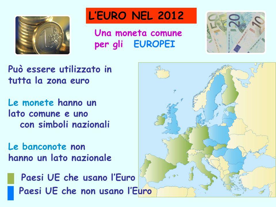 Una moneta comune per gli EUROPEI Può essere utilizzato in tutta la zona euro Le monete hanno un lato comune e uno con simboli nazionali Le banconote