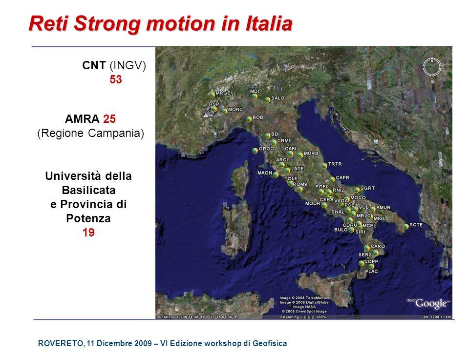 ROVERETO, 11 Dicembre 2009 – VI Edizione workshop di Geofisica CNT (INGV) 53 AMRA 25 (Regione Campania) Reti Strong motion in Italia Università della