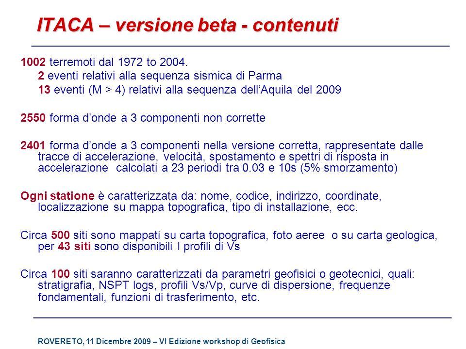 ROVERETO, 11 Dicembre 2009 – VI Edizione workshop di Geofisica ITACA – versione beta - contenuti 1002 terremoti dal 1972 to 2004. 2 eventi relativi al