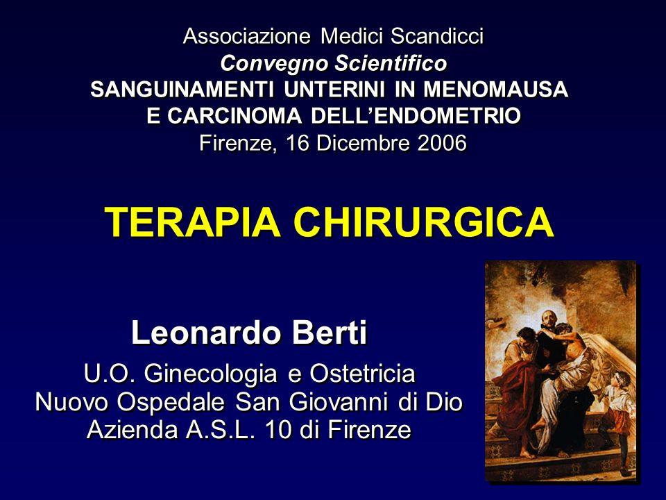 Associazione Medici Scandicci Convegno Scientifico SANGUINAMENTI UNTERINI IN MENOMAUSA E CARCINOMA DELLENDOMETRIO Firenze, 16 Dicembre 2006 Associazio