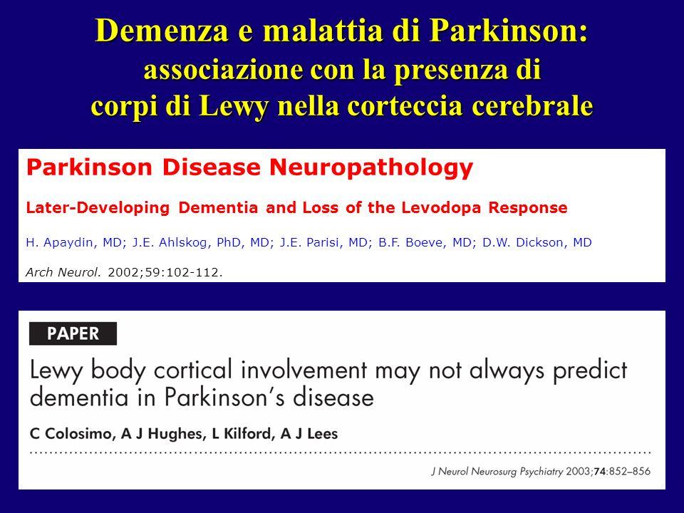 Demenza e malattia di Parkinson: associazione con la presenza di corpi di Lewy nella corteccia cerebrale Parkinson Disease Neuropathology Later-Develo