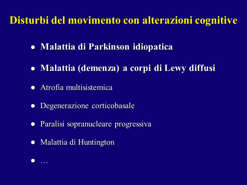 Malattia di Parkinson idiopatica Malattia di Parkinson idiopatica Malattia (demenza) a corpi di Lewy diffusi Malattia (demenza) a corpi di Lewy diffus