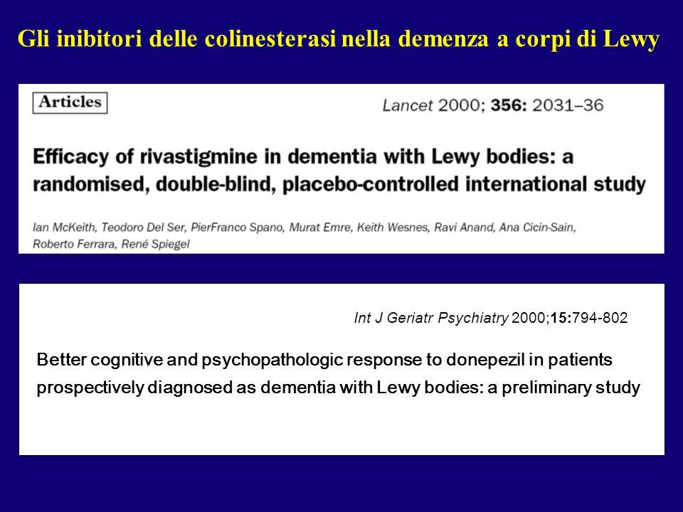 Gli inibitori delle colinesterasi nella demenza a corpi di Lewy Samuel W, Caligiuri M, Galasko D, Lacro J, Marini M, McClure FS, Warren K, Jeste DV Be