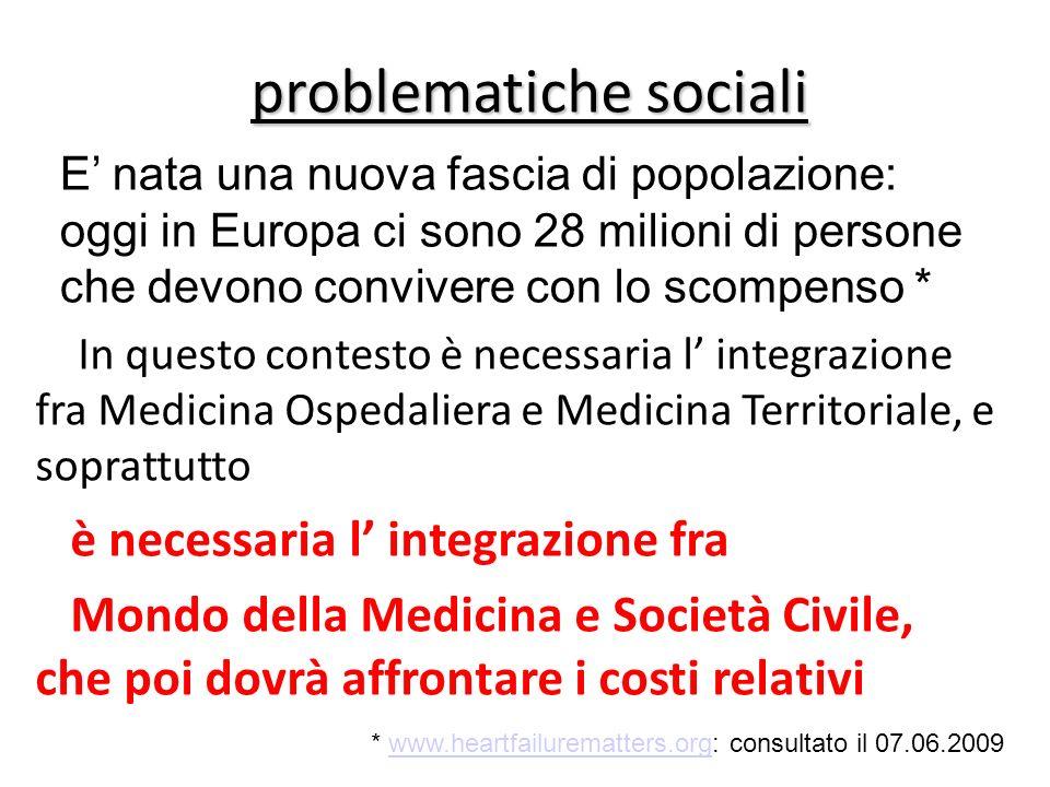 problematiche sociali In questo contesto è necessaria l integrazione fra Medicina Ospedaliera e Medicina Territoriale, e soprattutto è necessaria l in