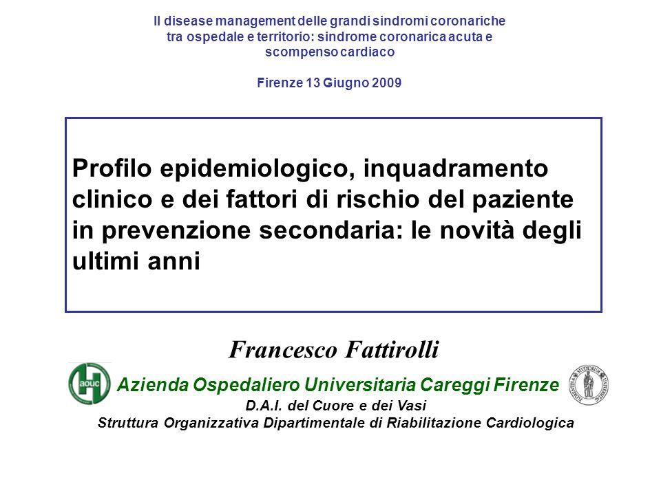Il disease management delle grandi sindromi coronariche tra ospedale e territorio: sindrome coronarica acuta e scompenso cardiaco Firenze 13 Giugno 20