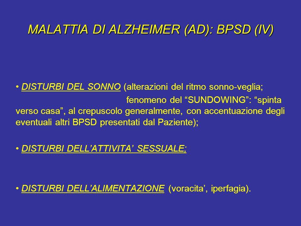MALATTIA DI ALZHEIMER (AD): BPSD (IV) DISTURBI DEL SONNO (alterazioni del ritmo sonno-veglia; fenomeno del SUNDOWING: spinta verso casa, al crepuscolo