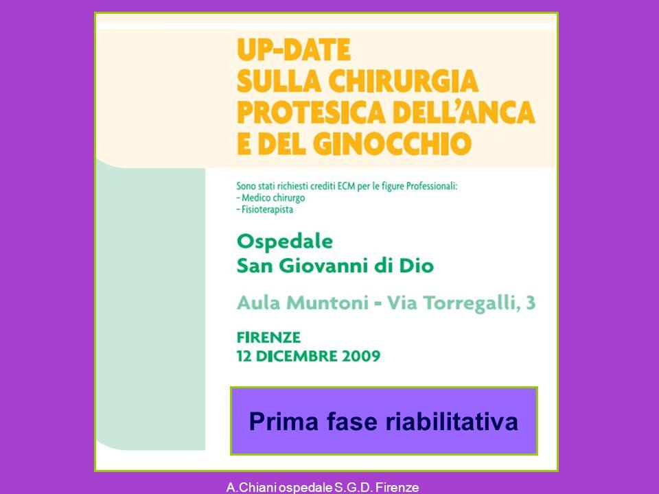 A.Chiani ospedale S.G.D. Firenze Prima fase riabilitativa