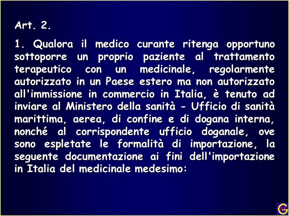 Art. 2. 1. Qualora il medico curante ritenga opportuno sottoporre un proprio paziente al trattamento terapeutico con un medicinale, regolarmente autor