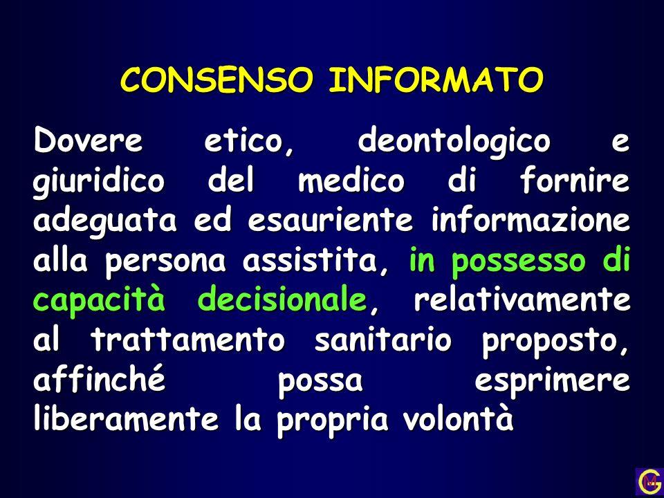 CONSENSO INFORMATO Dovere etico, deontologico e giuridico del medico di fornire adeguata ed esauriente informazione alla persona assistita, in possess